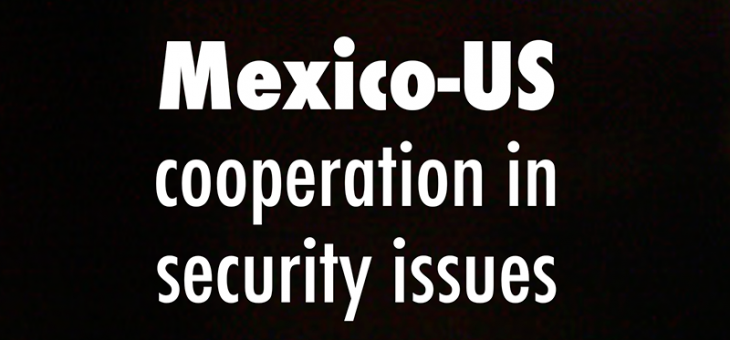 Mexico-US cooperation in security issues